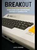 Breakout: How Atari 8-Bit Computers Defined a Generation