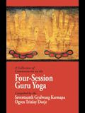 A Collection of Commentaries on the Four-Session Guru Yoga: Compiled by the Seventeenth Gyalwang Karmapa Ogyen Trinley Dorje