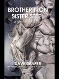 Brother Iron, Sister Steel: A Bodybuilder's Book