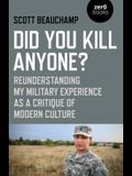 Did You Kill Anyone?: Reunderstanding My Military Experience as a Critique of Modern Culture