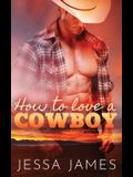 How to Love a Cowboy
