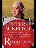 Revolution: The History of England from the Battle of the Boyne to the Battle of Waterloo