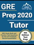 GRE Prep 2020 Tutor: GRE Study Book and Practice Test Questions for the ETS Graduate Record Examination [4th Edition Test Prep]
