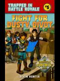 Fight for Dusty Divot: An Unofficial Novel of Fortnite