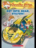 Get Into Gear, Stilton! (Geronimo Stilton #54), 54
