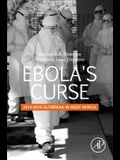 Ebola's Curse: 2013-2016 Outbreak in West Africa