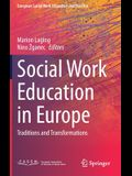 Social Work Education in Europe: Traditions and Transformations