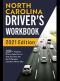 North Carolina Driver's Workbook: 320+ Practice Driving Questions to Help You Pass the North Carolina Learner's Permit Test