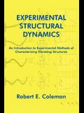 Experimental Structural Dynamics: An Introduction to Experimental Methods of Characterizing Vibrating Structures