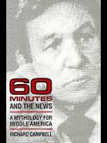 *60 Minutes* and the News: A MYTHOLOGY FOR MIDDLE AMERICA (Illinois Studies Communication)