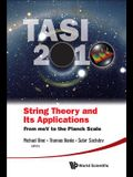 String Theory and Its Applications (Tasi 2010): From Mev to the Planck Scale - Proceedings of the 2010 Theoretical Advanced Study Institute in Element