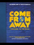 Come from Away: Welcome to the Rock: An Inside Look at the Hit Musical
