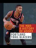The Nba: A History of Hoops: Portland Trail Blazers
