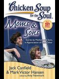 Moms & Sons: Stories by Mothers and Sons, in Appreciation of Each Other