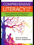 Comprehensive Literacy for All: Teaching Students with Significant Disbilities to Read and Write