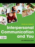 Interpersonal Communication and You: An Introduction