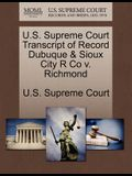 U.S. Supreme Court Transcript of Record Dubuque & Sioux City R Co V. Richmond
