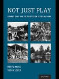 Not Just Play: Summer Camp and the Profession of Social Work