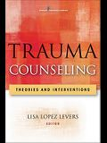 Trauma Counseling: Theories and Interventions