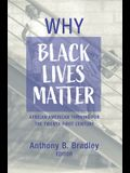 Why Black Lives Matter: African American Thriving for the Twenty-First Century