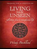 Training for a Lifestyle of Living From the Unseen: Reflections from a Transformed Life