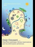 Only connect ... discovery pathways, library explorations, and the information adventure