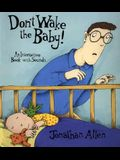 Don't Wake the Baby!: An Interactive Book with Sounds