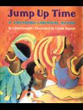 Jump Up Time: A Trinidad Carnival Story