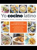 Yo Cocino Latino: Las Mejores Recetas de Cinco Populares Blogs de Cocina Hispana / I Cook Latin Food: The Best Recipes from 5 Popular Hispanic Cooking