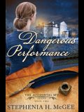 A Dangerous Performance: The Accidental Spy Series, Book Two