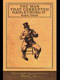 The Man That Corrupted Hadleyburg: 100th Anniversary Collection