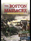 The Boston Massacre: An Interactive History Adventure