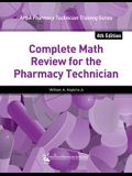 Complete Math Review for the Pharmacy Technician