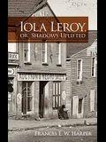 Iola Leroy, Or, Shadows Uplifted