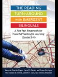 The Reading Turn-Around with Emergent Bilinguals: A Five-Part Framework for Powerful Teaching and Learning (Grades K-6)