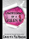 Confessions of a Queen B*