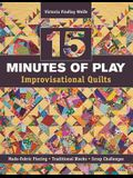 15 Minutes of Play -- Improvisational Quilts: Made-Fabric Piecing - Traditional Blocks - Scrap Challenges