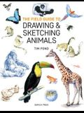 The Field Guide to Drawing and Sketching Animals
