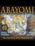 Abayomi, the Brazilian Puma: The True Story of an Orphaned Cub