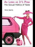 As Long as It's Pink: The Sexual Politics of Taste