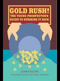 Gold Rush!: The Young Prospector's Guide to Striking It Rich (For the Junior Rockhound)