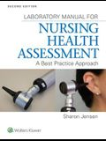 Lab Manual for Nursing Health Assessment: A Best Practice Approach