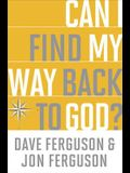 Can I Find My Way Back to God?: (10-Pk)