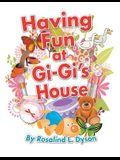 Having Fun at GI-GI's House