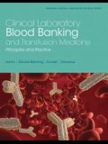 Clinical Laboratory Blood Banking and Transfusion Medicine Practices (Pearson Clinical Laboratory Science)