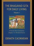 The Bhagavad Gita for Daily Living, Volume 1: A Verse-By-Verse Commentary: Chapters 1-6 the End of Sorrow
