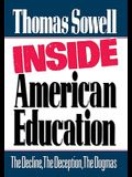 Inside American Education: The Decline, the Deception, the Dogmas