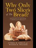 Why Only Two Slices of the Bread?: Changing How You Approach Life