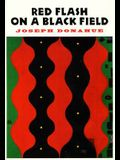 Red Flash on a Black Field