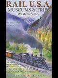 Rail U.S.A.: Museums & Trips, Western States